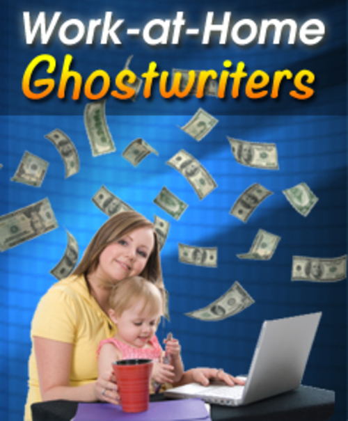 Product picture Work At Home- Ghostwriters (With Master Resale Rights)